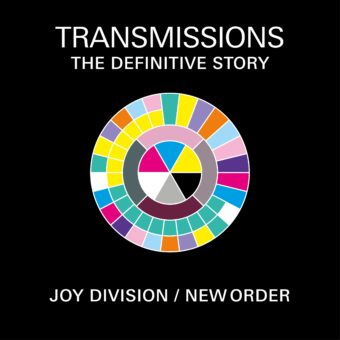 TRANSMISSIONS THE DEFINITIVE STORY – JOY DIVISION /  NEW ORDER