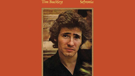 """Sefronia: More Proof That Tim Buckley Was """"A Natural Born Musician"""""""